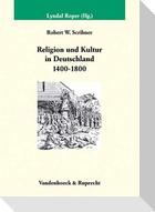 Religion und Kultur in Deutschland (1400-1800)