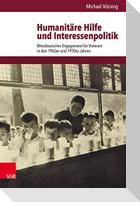Humanitäre Hilfe und Interessenpolitik