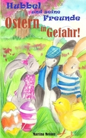 Hubbel und seine Freunde - Ostern in Gefahr!