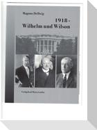 1918 - Wilhelm und Wilson