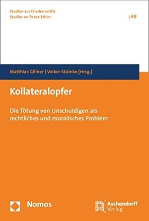 Matthias Gillner / Volker Stümke. Kollateralopfer - Die Tötung von Unschuldigen als rechtliches und moralisches Problem. Nomos, 2015.