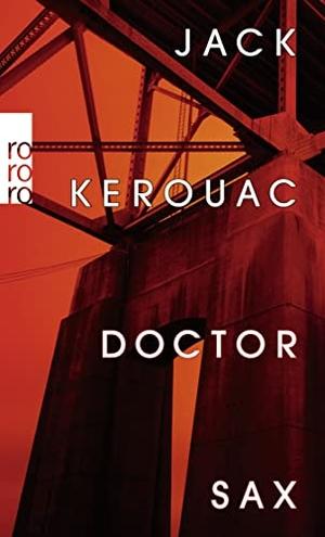 Kerouac, Jack. Doctor Sax. Rowohlt Taschenbuch, 2022.