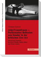 (Alp)Traumfrauen - Performative Reflexion von Gender in der britischen Live Art