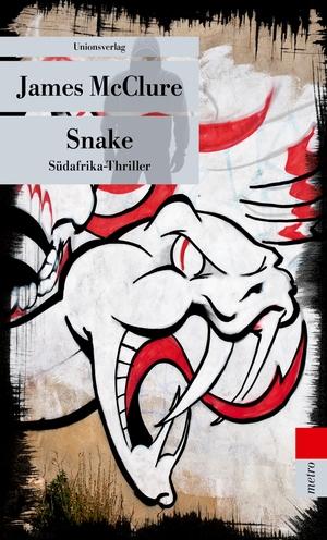 James McClure. Snake - Südafrika-Thriller. Kramer & Zondi ermitteln (5). Unionsverlag, 2017.