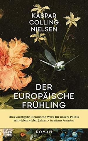 Kaspar Colling Nielsen / Günther Frauenlob. Der europäische Frühling. Heyne, 2019.