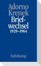 Theodor W. Adorno/Ernst Krenek: Briefwechsel 1929-1964