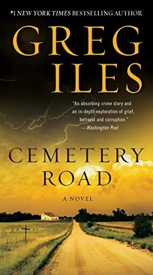 Iles, Greg. Cemetery Road - A Novel. Harper Collin