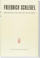 Friedrich und Dorothea Schlegel - Kritische Ausgabe seiner Werke - Abteilung III / 1 Pariser und Kölner Lebensjahre (1802-1808)