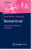 Burnout ist out