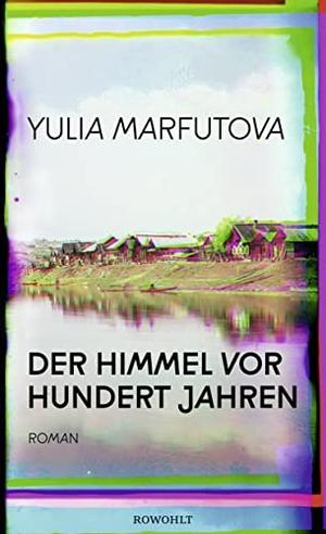 Marfutova, Yulia. Der Himmel vor hundert Jahren. R