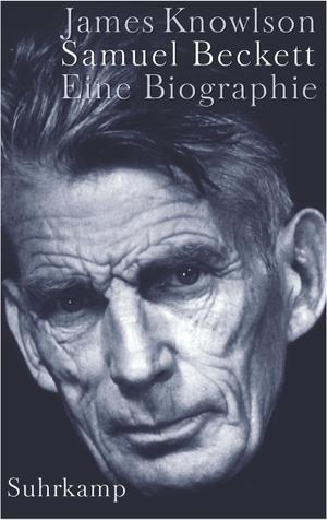 James Knowlson / Wolfgang Held / James Knowlson. Samuel Beckett - Eine Biographie. Suhrkamp, 2001.