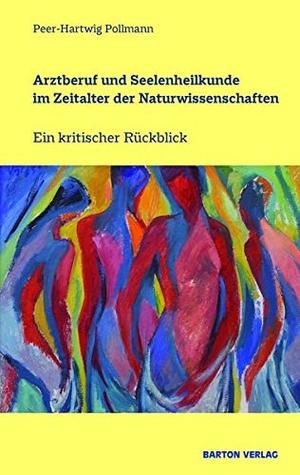 Pollmann, Peer-Hartwig. Arztberuf und Seelenheilku