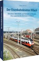Der Eisenbahnknoten Villach einst und jetzt