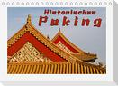 Historisches Peking (Tischkalender 2022 DIN A5 quer)
