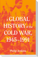 A Global History of the Cold War, 1945-1991