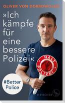 »Ich kämpfe für eine bessere Polizei« - #Better Police