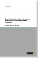 Organisiertes Verbrechen: Korruption als sozio-ökonomisches globales Phänomen