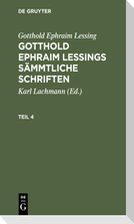 Gotthold Ephraim Lessing: Gotthold Ephraim Lessings Sämmtliche Schriften. Teil 4