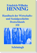 Handbuch der Wirtschafts- und Sozialgeschichte Deutschlands 3/II