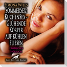 SommerSex: KüchenSex - Glühende Körper auf kühlen Fliesen   Erotik Audio Story   Erotisches Hörbuch Audio CD
