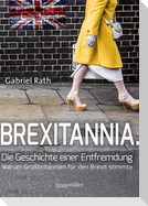 Brexitannia - Die Geschichte einer Entfremdung