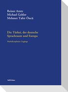 Die Türkei, der deutsche Sprachraum und Europa