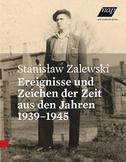 Ereignisse und Zeichen der Zeit aus den Jahren 1939-1945