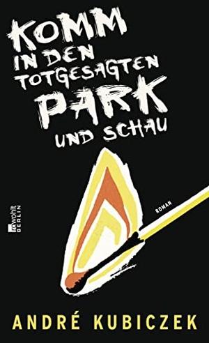André Kubiczek. Komm in den totgesagten Park und schau. Rowohlt Berlin, 2018.