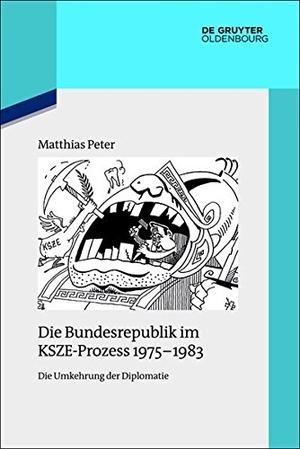 Matthias Peter. Die Bundesrepublik im KSZE-Prozess 1975-1983 - Die Umkehrung der Diplomatie. De Gruyter Oldenbourg, 2015.