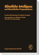 Künstliche Intelligenz und Heuristisches Programmieren
