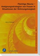 Flüchtige Räume  -  Aneignungsstrategien von Frauen in Situationen der Wohnungslosigkeit