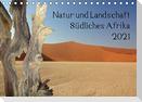 Natur und Landschaft. Südliches Afrika 2021 (Tischkalender 2021 DIN A5 quer)