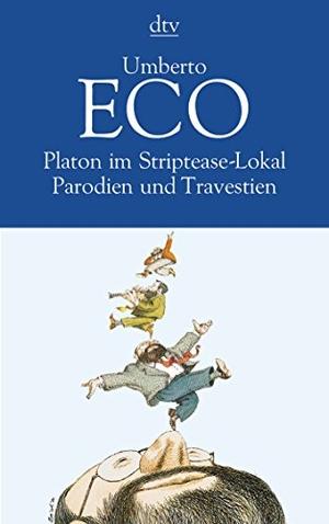 Umberto Eco / Burkhart Kroeber. Platon im Striptease-Lokal - Parodien und Travestien. dtv Verlagsgesellschaft, 1993.