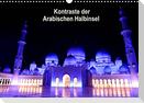 Kontraste der Arabischen Halbinsel (Wandkalender 2022 DIN A3 quer)