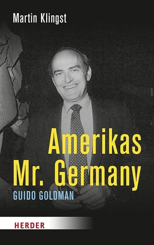 Klingst, Martin. Amerikas Mr. Germany - Guido Gold