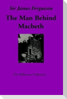 The Man Behind Macbeth