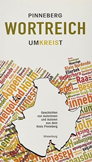 Kreiskulturverband Pinneberg e. V. (Hrsg.). Pinneberg wortreich umkreist - Geschichten von Autorinnen und Autoren aus dem Kreis Pinneberg. Wiesenburg Verlag, 2017.
